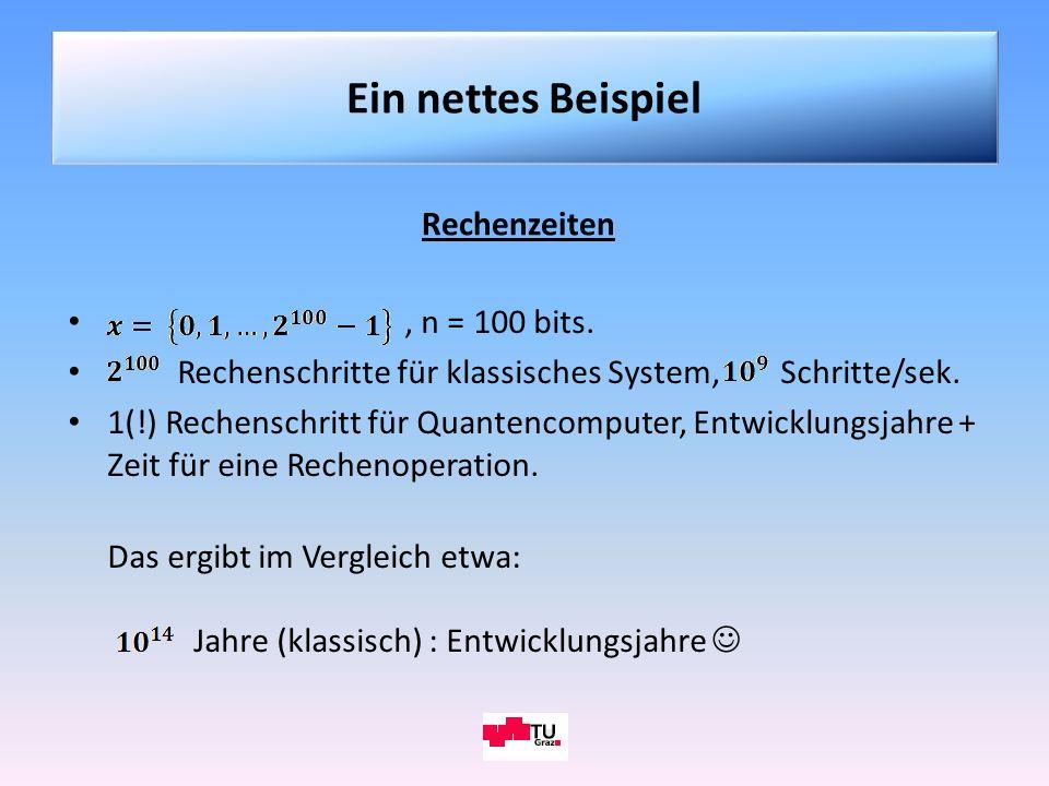 Rechenzeiten, n = 100 bits. Rechenschritte für klassisches System, Schritte/sek. 1(!) Rechenschritt für Quantencomputer, Entwicklungsjahre + Zeit für