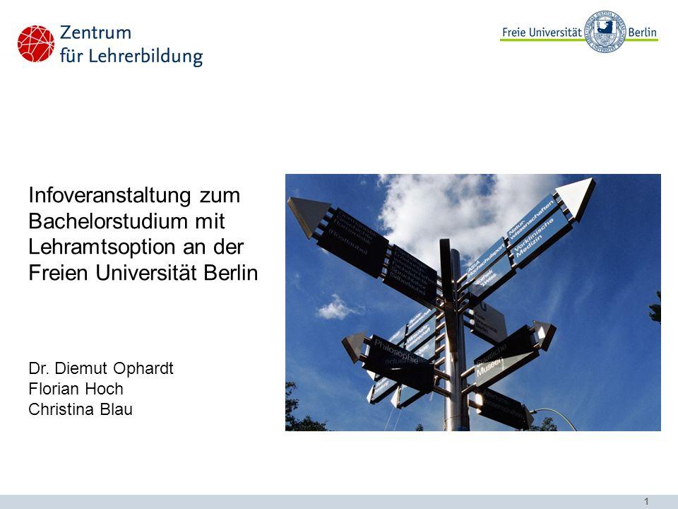 1 Infoveranstaltung zum Bachelorstudium mit Lehramtsoption an der Freien Universität Berlin Dr.