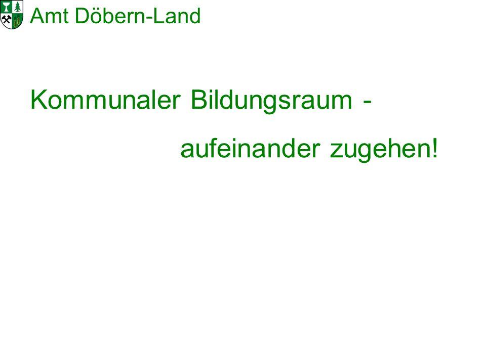 Amt Döbern-Land 25-03-10 Kommunaler Bildungsraum - aufeinander zugehen!