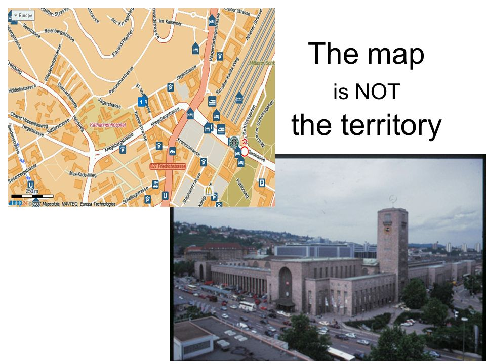 Andreas Fassler21 The map is NOT the territory