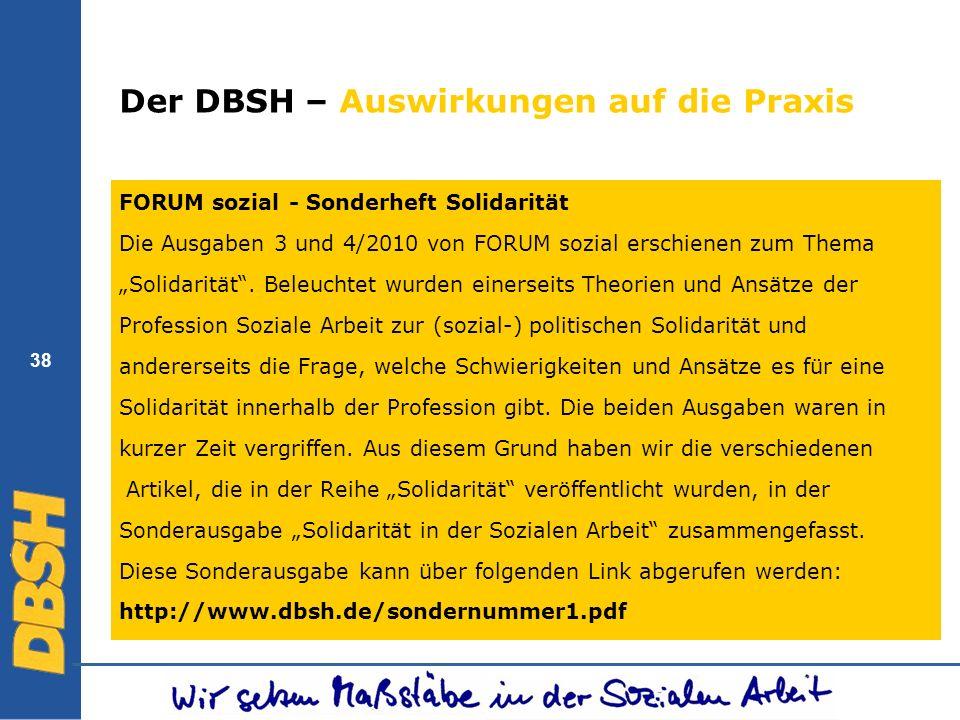 38 Der DBSH – Auswirkungen auf die Praxis FORUM sozial - Sonderheft Solidarität Die Ausgaben 3 und 4/2010 von FORUM sozial erschienen zum Thema Solida
