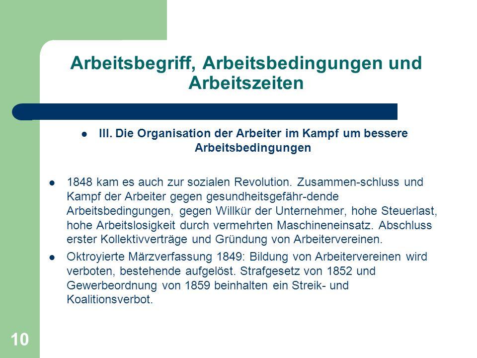 10 Arbeitsbegriff, Arbeitsbedingungen und Arbeitszeiten III. Die Organisation der Arbeiter im Kampf um bessere Arbeitsbedingungen 1848 kam es auch zur
