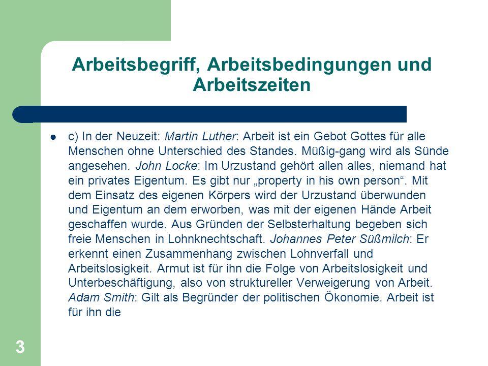 3 Arbeitsbegriff, Arbeitsbedingungen und Arbeitszeiten c) In der Neuzeit: Martin Luther: Arbeit ist ein Gebot Gottes für alle Menschen ohne Unterschie