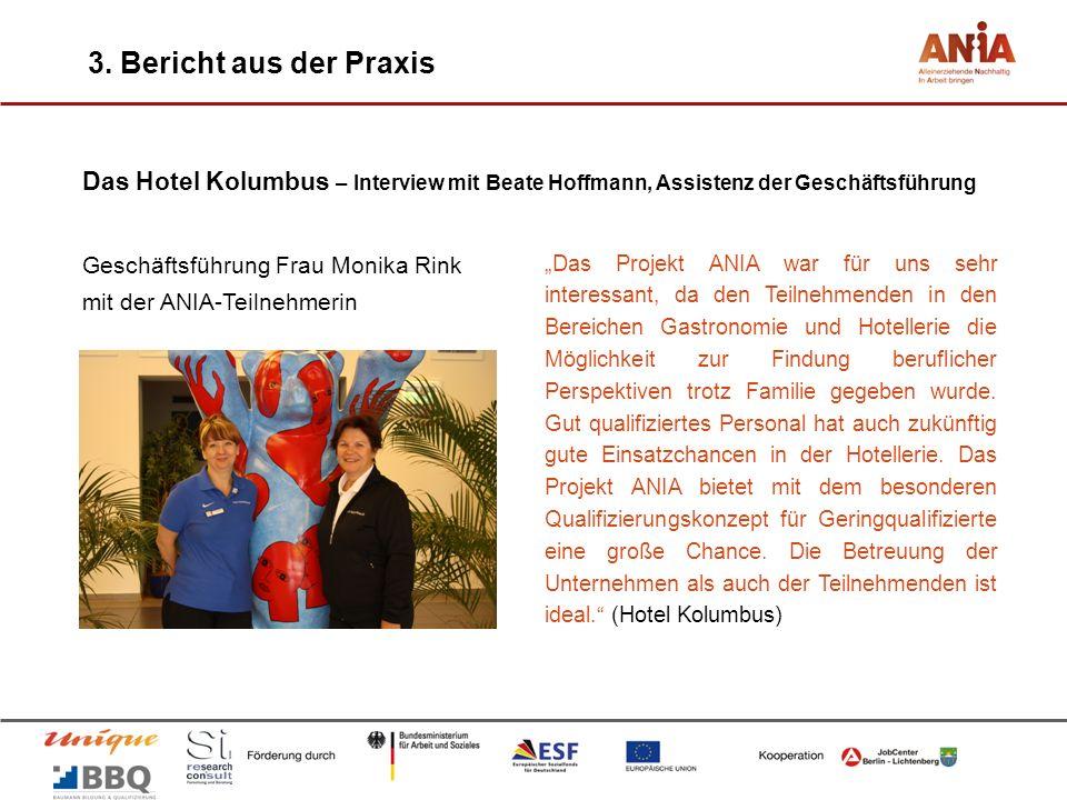 3. Bericht aus der Praxis Das Hotel Kolumbus – Interview mit Beate Hoffmann, Assistenz der Geschäftsführung Geschäftsführung Frau Monika Rink mit der