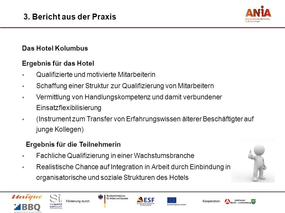 3. Bericht aus der Praxis Das Hotel Kolumbus Ergebnis für das Hotel Qualifizierte und motivierte Mitarbeiterin Schaffung einer Struktur zur Qualifizie
