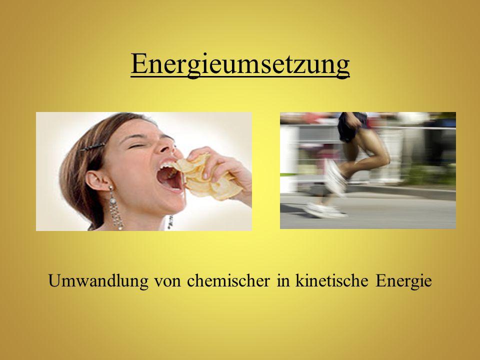 Energieumsetzung Umwandlung von chemischer in kinetische Energie