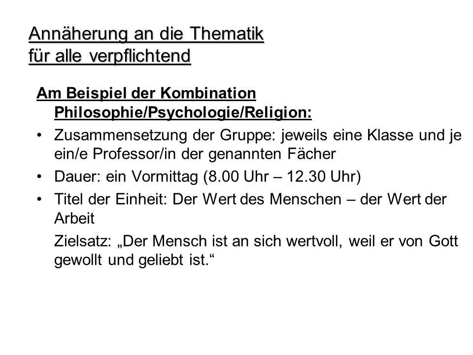 Annäherung an die Thematik für alle verpflichtend Am Beispiel der Kombination Philosophie/Psychologie/Religion: Zusammensetzung der Gruppe: jeweils ei