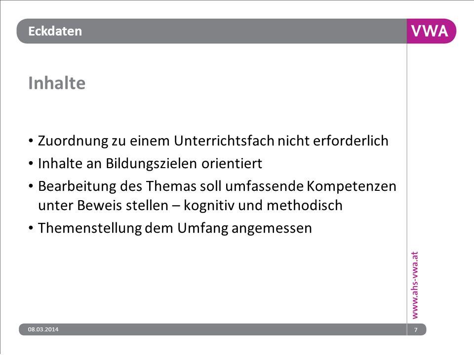 Eckdaten 08.03.20147 Inhalte Zuordnung zu einem Unterrichtsfach nicht erforderlich Inhalte an Bildungszielen orientiert Bearbeitung des Themas soll um
