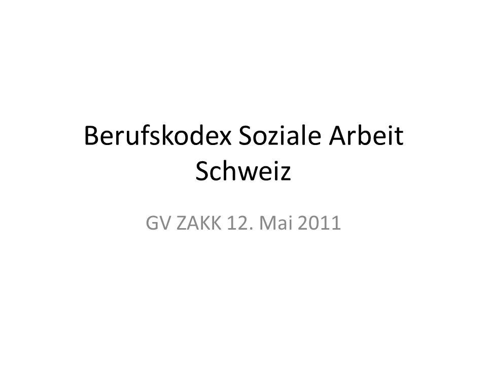 Berufskodex Soziale Arbeit Schweiz GV ZAKK 12. Mai 2011