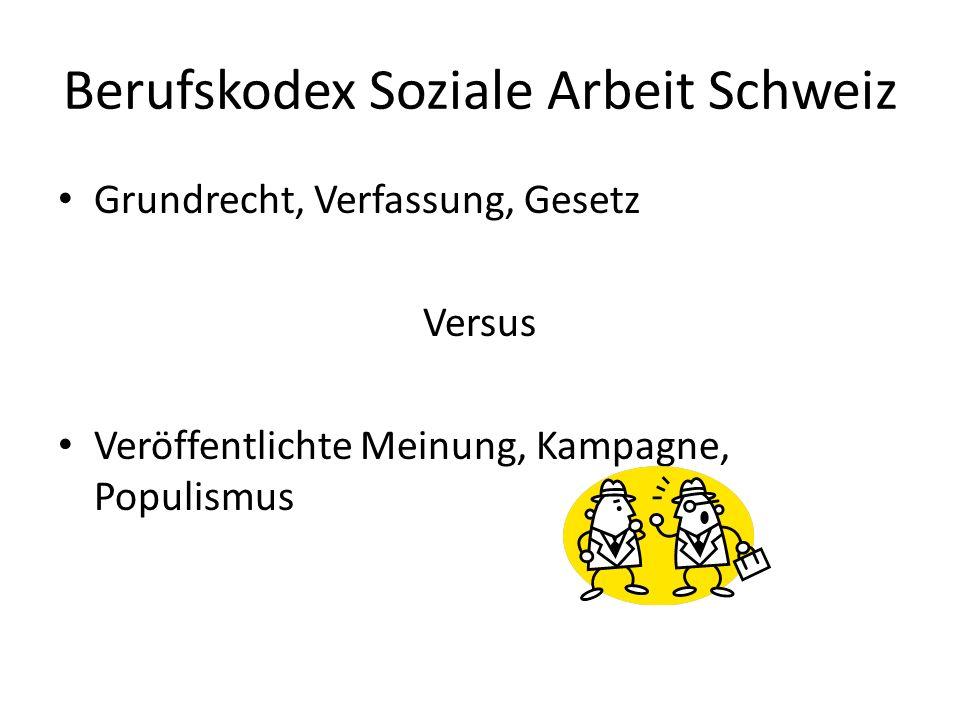 Berufskodex Soziale Arbeit Schweiz Grundrecht, Verfassung, Gesetz Versus Veröffentlichte Meinung, Kampagne, Populismus