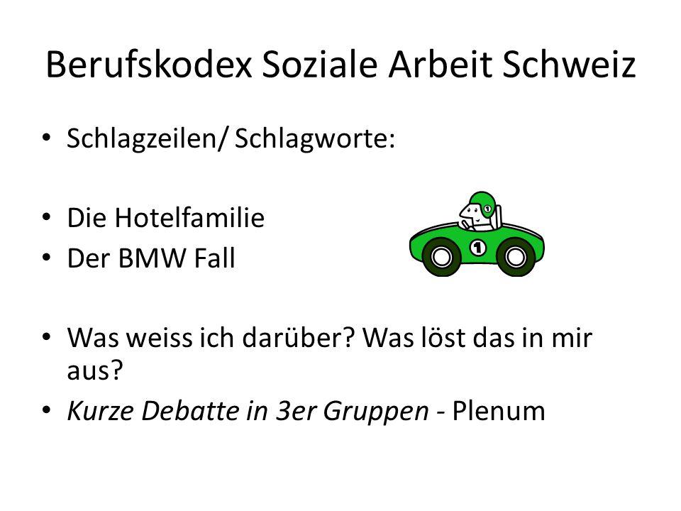 Berufskodex Soziale Arbeit Schweiz Schlagzeilen/ Schlagworte: Die Hotelfamilie Der BMW Fall Was weiss ich darüber? Was löst das in mir aus? Kurze Deba