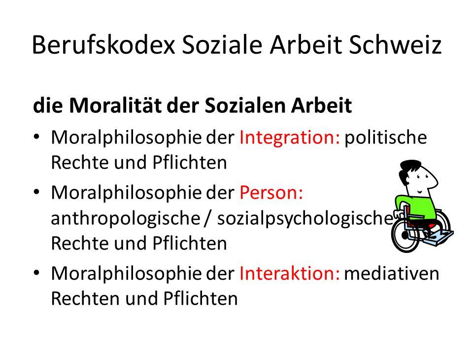 Berufskodex Soziale Arbeit Schweiz Moralische Kompetenz in der Sozialen Arbeit 1.