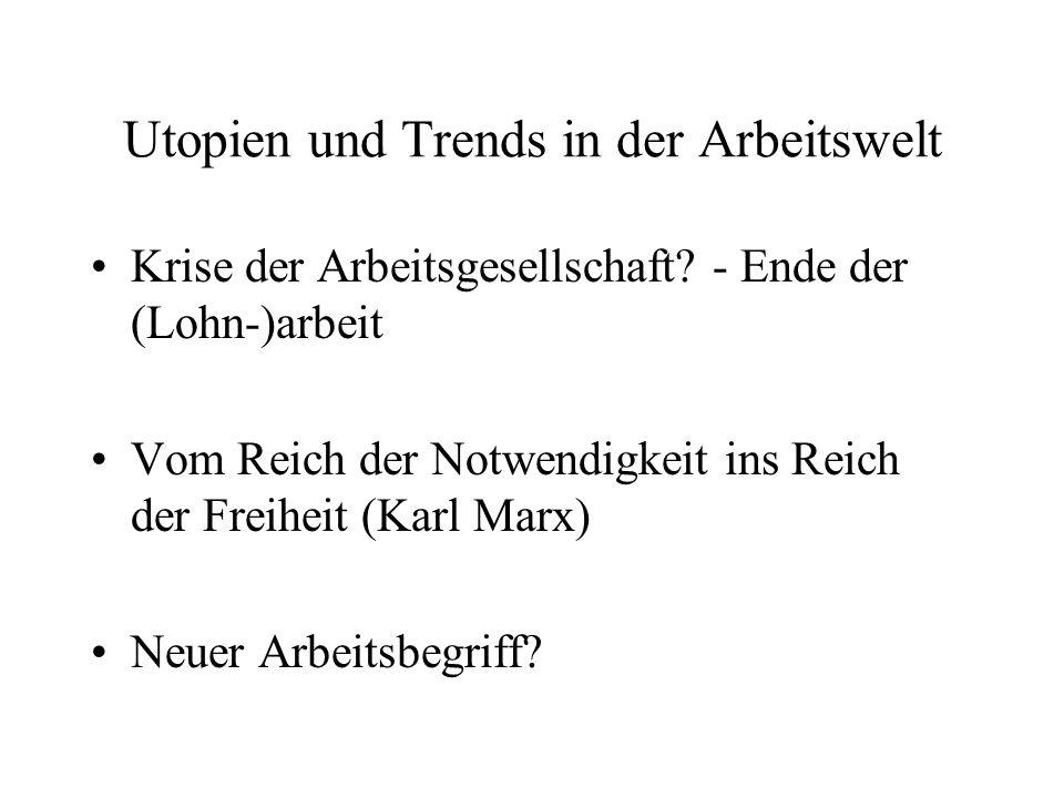 Utopien und Trends in der Arbeitswelt Krise der Arbeitsgesellschaft.