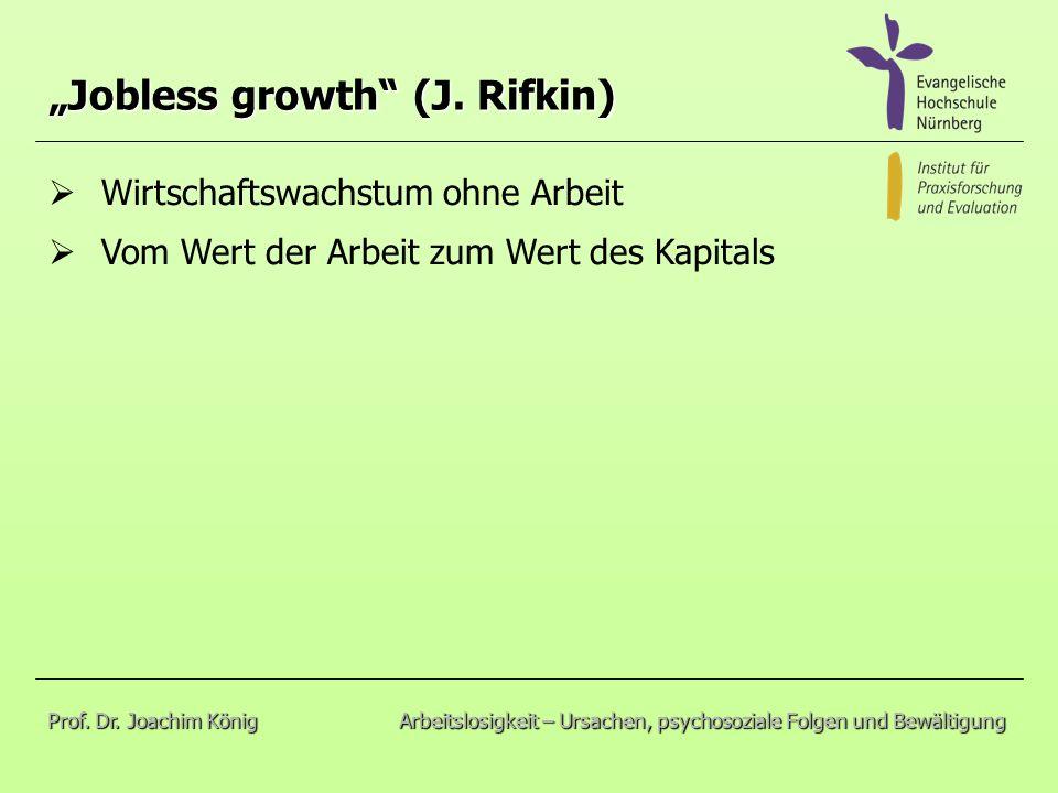 Wirtschaftswachstum ohne Arbeit Vom Wert der Arbeit zum Wert des Kapitals Jobless growth (J.