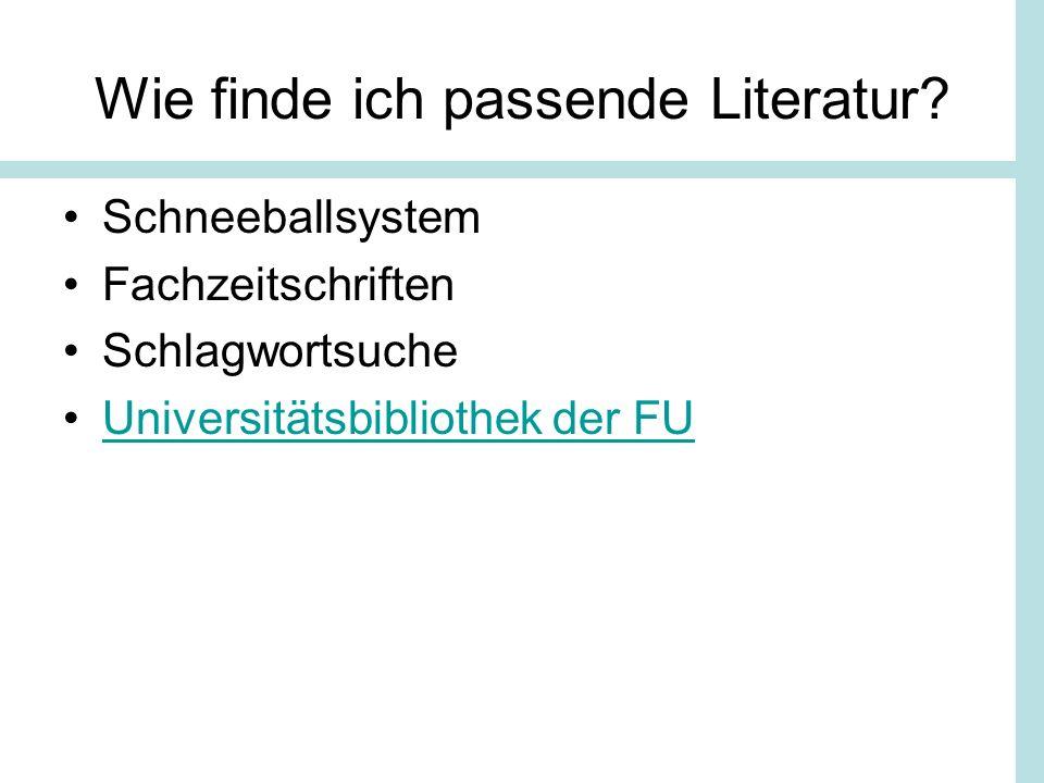 Wie finde ich passende Literatur? Schneeballsystem Fachzeitschriften Schlagwortsuche Universitätsbibliothek der FU