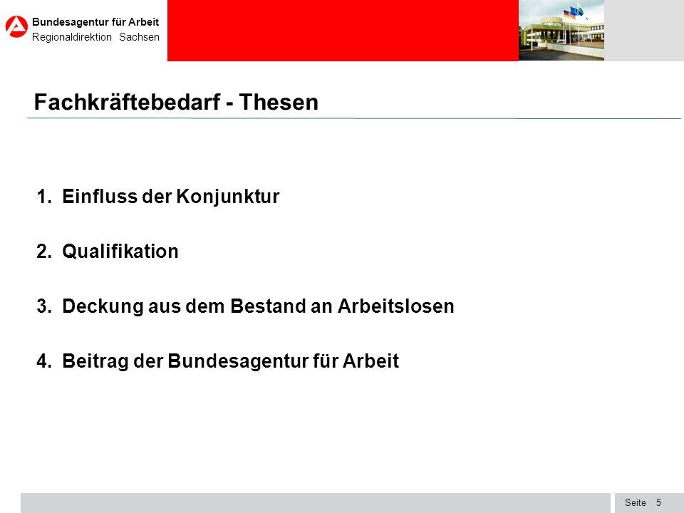Seite Bundesagentur für Arbeit Regionaldirektion Sachsen 16 Situation bei ausgewählten Facharbeiterberufen