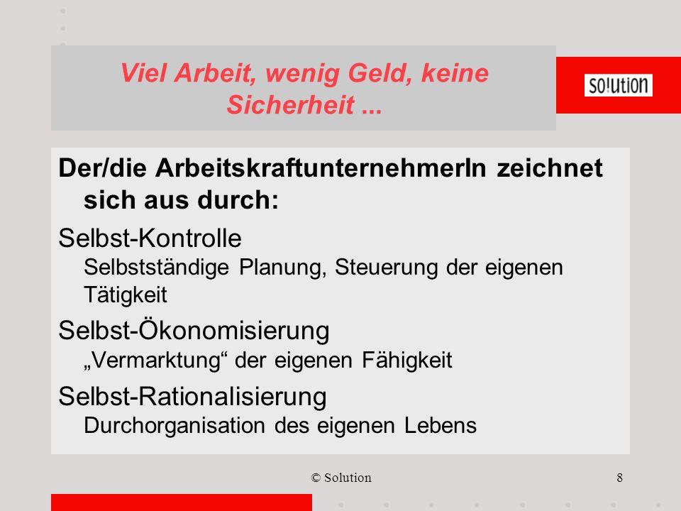 © Solution9 Viel Arbeit, wenig Geld, keine Sicherheit...