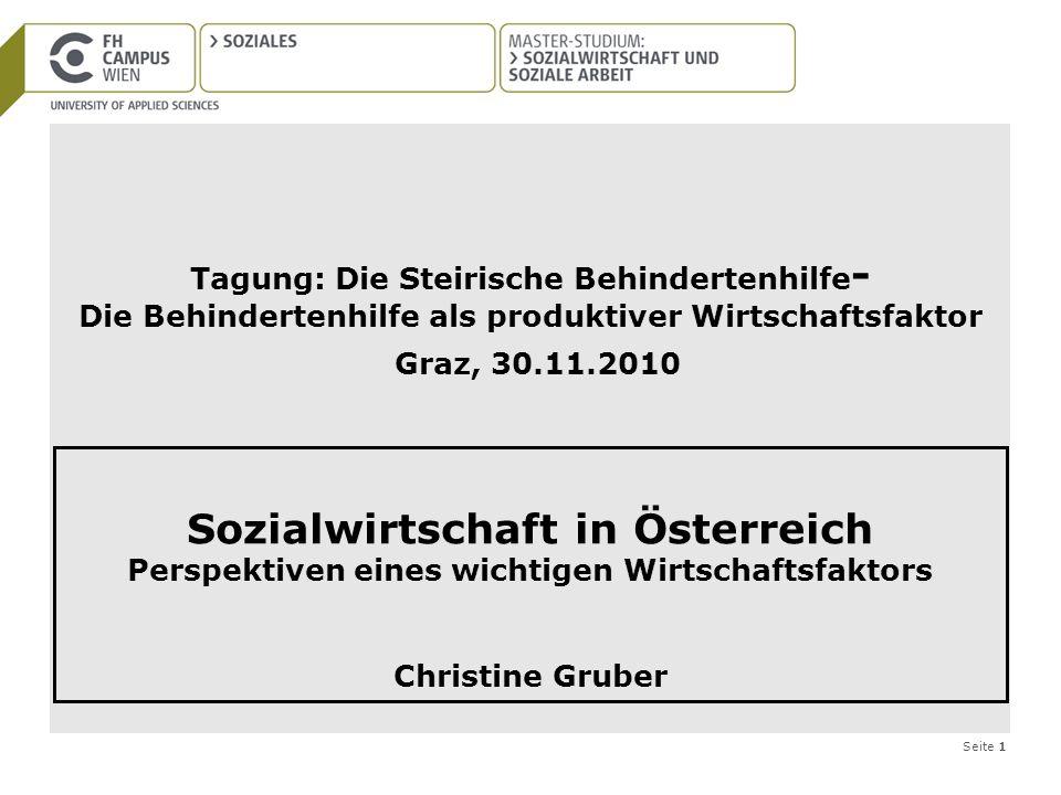 Seite 1 Tagung: Die Steirische Behindertenhilfe - Die Behindertenhilfe als produktiver Wirtschaftsfaktor Graz, 30.11.2010 Sozialwirtschaft in Österrei