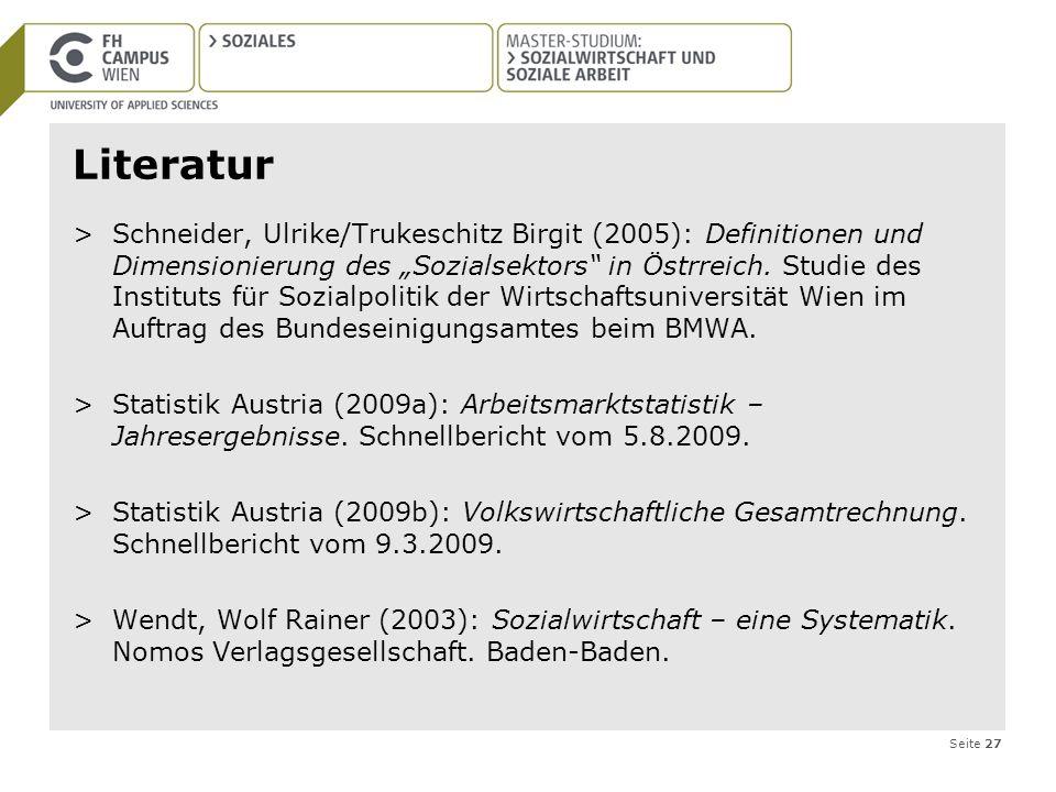 Seite 27 Literatur >Schneider, Ulrike/Trukeschitz Birgit (2005): Definitionen und Dimensionierung des Sozialsektors in Östrreich. Studie des Instituts