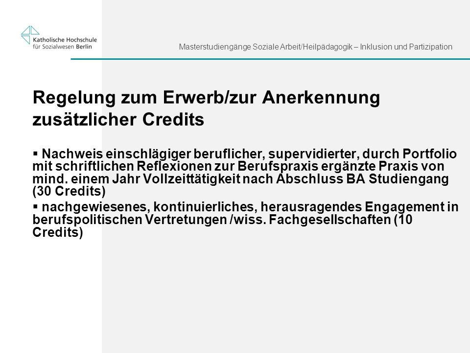 Masterstudiengänge Soziale Arbeit/Heilpädagogik – Inklusion und Partizipation Regelung zum Erwerb/zur Anerkennung zusätzlicher Credits Nachweis einsch
