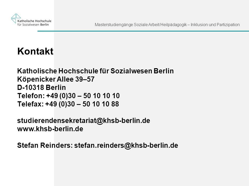 Masterstudiengänge Soziale Arbeit/Heilpädagogik – Inklusion und Partizipation Kontakt Katholische Hochschule für Sozialwesen Berlin Köpenicker Allee 3