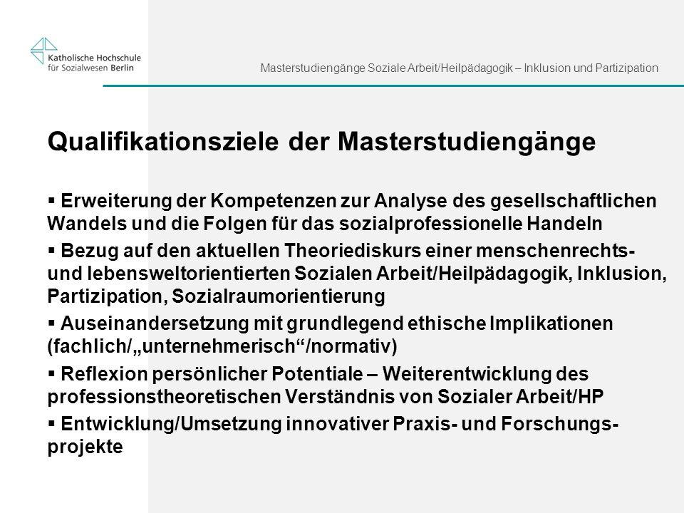 Masterstudiengänge Soziale Arbeit/Heilpädagogik – Inklusion und Partizipation Qualifikationsziele der Masterstudiengänge Erweiterung der Kompetenzen z