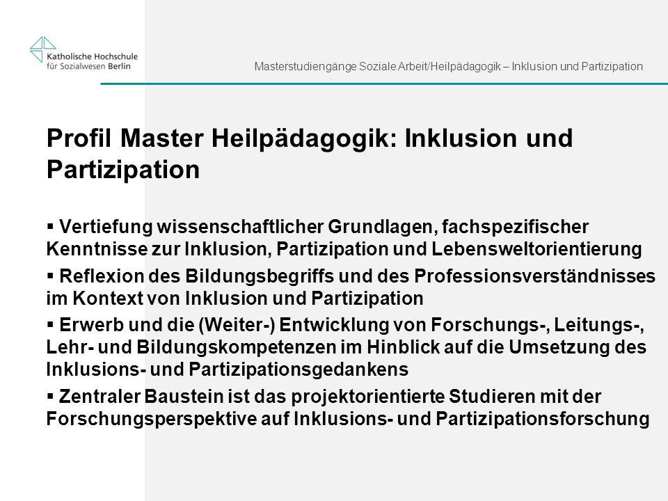 Masterstudiengänge Soziale Arbeit/Heilpädagogik – Inklusion und Partizipation Profil Master Heilpädagogik: Inklusion und Partizipation Vertiefung wiss