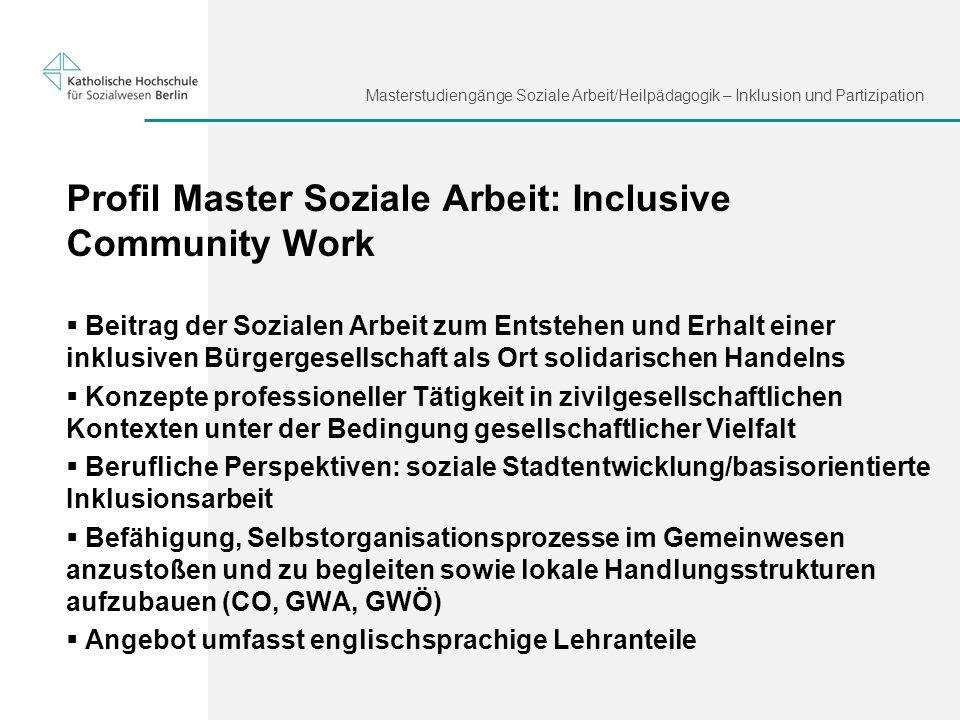 Masterstudiengänge Soziale Arbeit/Heilpädagogik – Inklusion und Partizipation Profil Master Soziale Arbeit: Inclusive Community Work Beitrag der Sozia