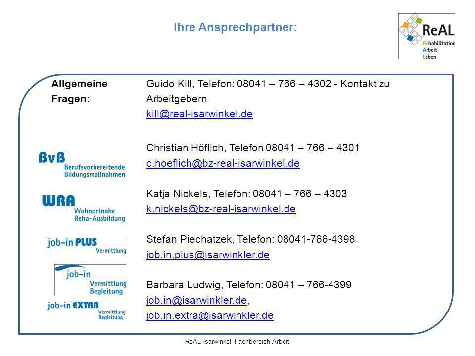 ReAL Isarwinkel Fachbereich Arbeit Allgemeine Guido Kill, Telefon: 08041 – 766 – 4302 - Kontakt zu Fragen: Arbeitgebern kill@real-isarwinkel.de Christ