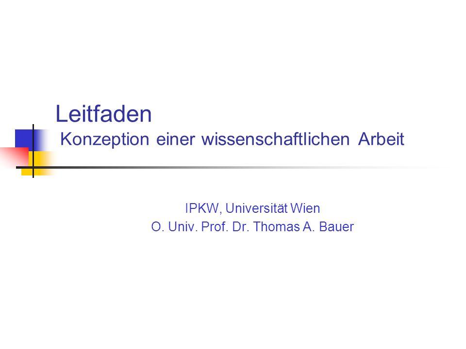 Leitfaden Konzeption einer wissenschaftlichen Arbeit IPKW, Universität Wien O.