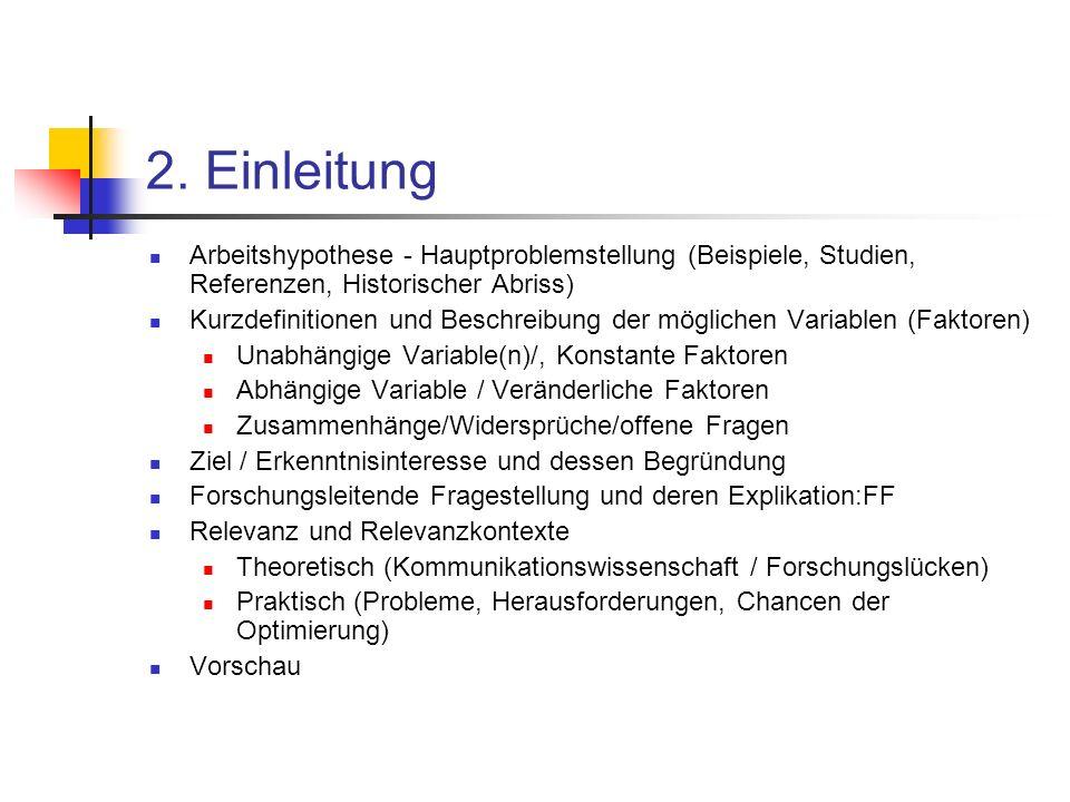 2. Einleitung Arbeitshypothese - Hauptproblemstellung (Beispiele, Studien, Referenzen, Historischer Abriss) Kurzdefinitionen und Beschreibung der mögl