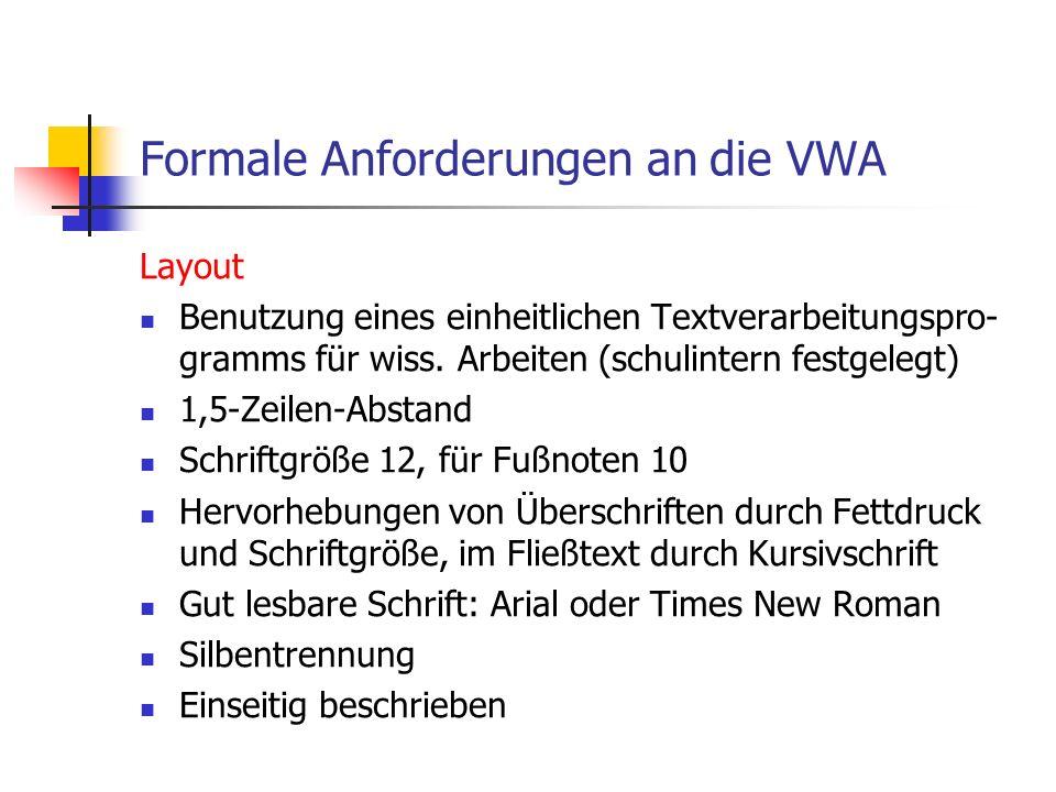 Layout Benutzung eines einheitlichen Textverarbeitungspro- gramms für wiss. Arbeiten (schulintern festgelegt) 1,5-Zeilen-Abstand Schriftgröße 12, für