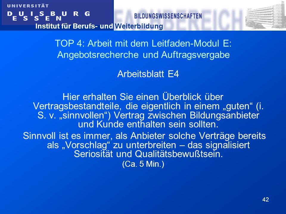 Institut für Berufs- und Weiterbildung 42 TOP 4: Arbeit mit dem Leitfaden-Modul E: Angebotsrecherche und Auftragsvergabe Arbeitsblatt E4 Hier erhalten
