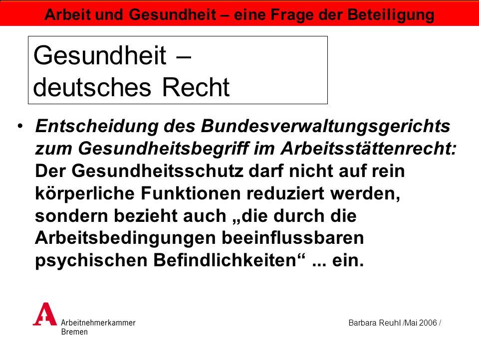 Barbara Reuhl /Mai 2006 / Arbeit und Gesundheit – eine Frage der Beteiligung Gesundheit – deutsches Recht Entscheidung des Bundesverwaltungsgerichts z