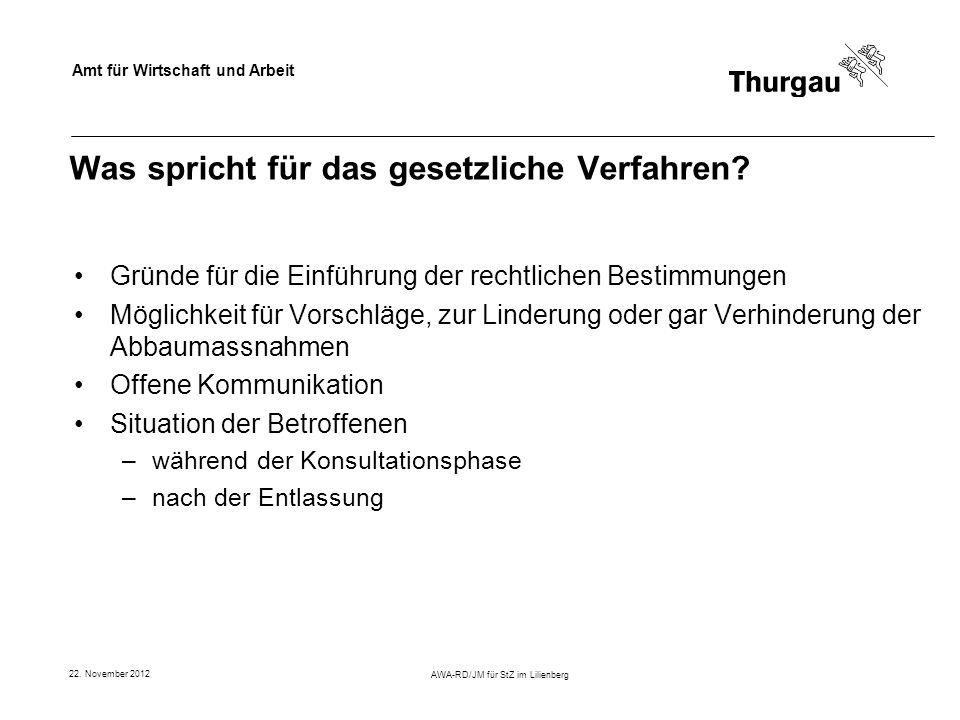 Amt für Wirtschaft und Arbeit 22. November 2012 AWA-RD/JM für StZ im Lilienberg Was spricht für das gesetzliche Verfahren? Gründe für die Einführung d
