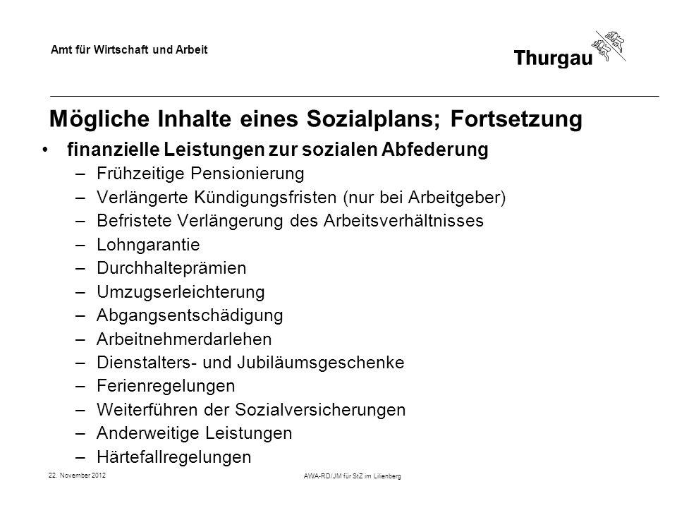 Amt für Wirtschaft und Arbeit 22. November 2012 AWA-RD/JM für StZ im Lilienberg Mögliche Inhalte eines Sozialplans; Fortsetzung finanzielle Leistungen