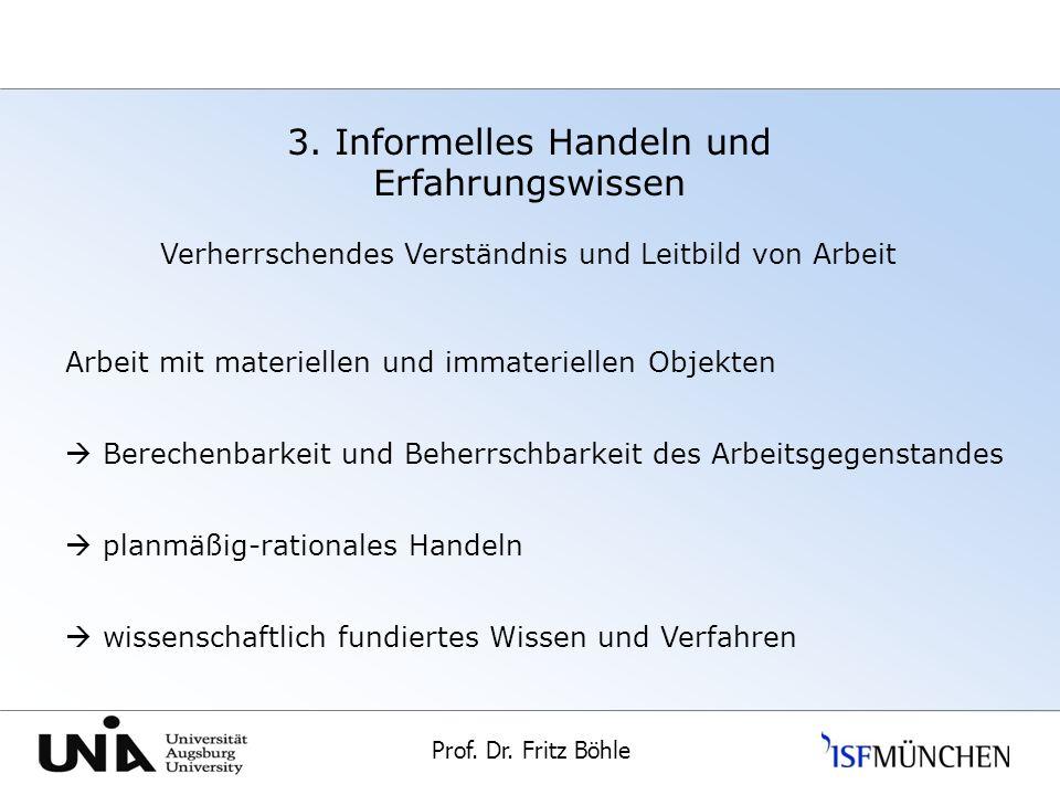 Prof.Dr. Fritz Böhle Universität Augsburg 3.