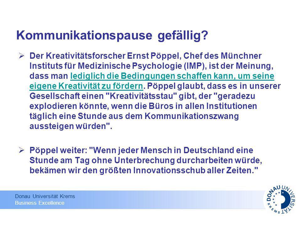 Donau Universität Krems Business Excellence Der Kreativitätsforscher Ernst Pöppel, Chef des Münchner Instituts für Medizinische Psychologie (IMP), ist