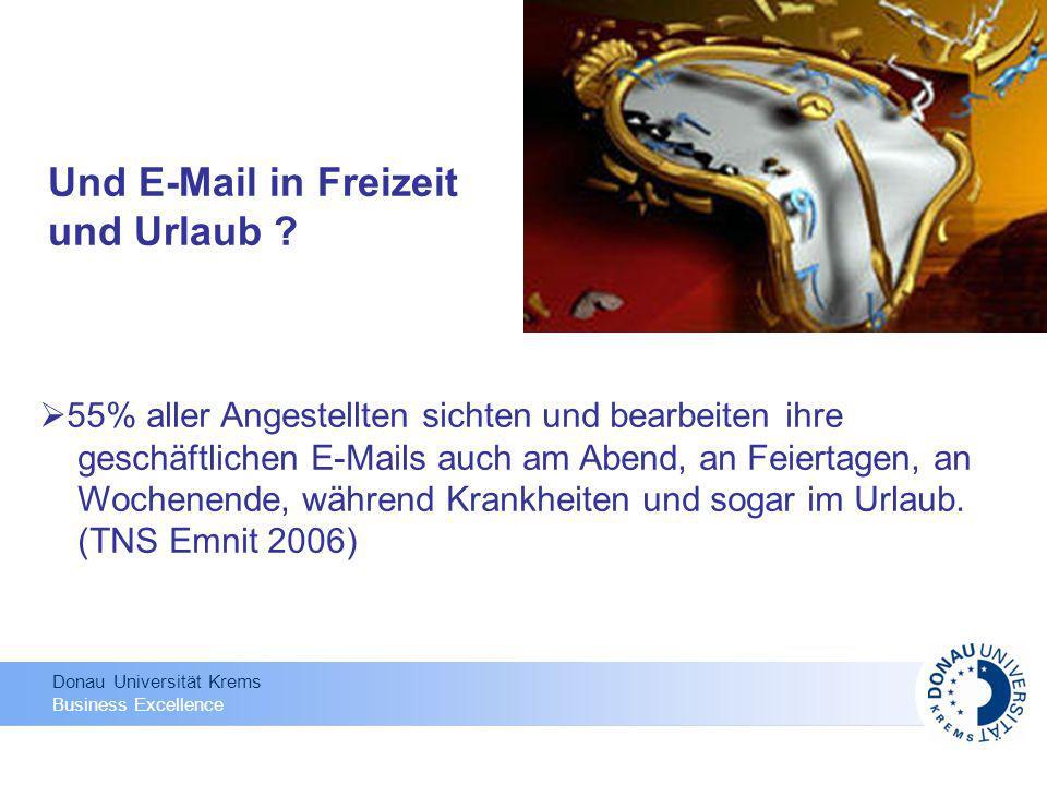 Donau Universität Krems Business Excellence Und E-Mail in Freizeit und Urlaub ? 55% aller Angestellten sichten und bearbeiten ihre geschäftlichen E-Ma
