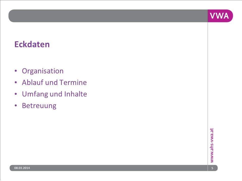 08.03.20145 Eckdaten Organisation Ablauf und Termine Umfang und Inhalte Betreuung