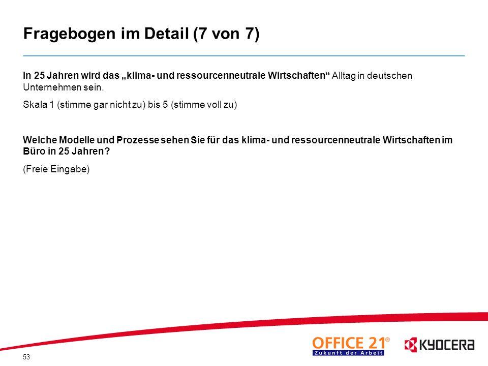 53 Fragebogen im Detail (7 von 7) In 25 Jahren wird das klima- und ressourcenneutrale Wirtschaften Alltag in deutschen Unternehmen sein. Skala 1 (stim