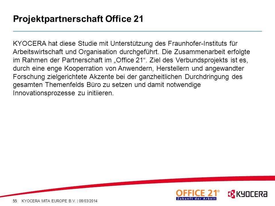 55 Projektpartnerschaft Office 21 55 KYOCERA MITA EUROPE B.V. | 08/03/2014 KYOCERA hat diese Studie mit Unterstützung des Fraunhofer-Instituts für Arb