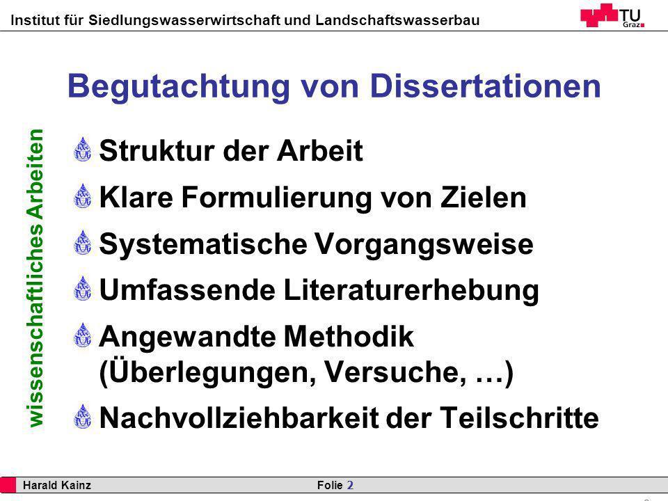 Institut für Siedlungswasserwirtschaft und Landschaftswasserbau 2 Harald Kainz Folie 2 wissenschaftliches Arbeiten Begutachtung von Dissertationen Str