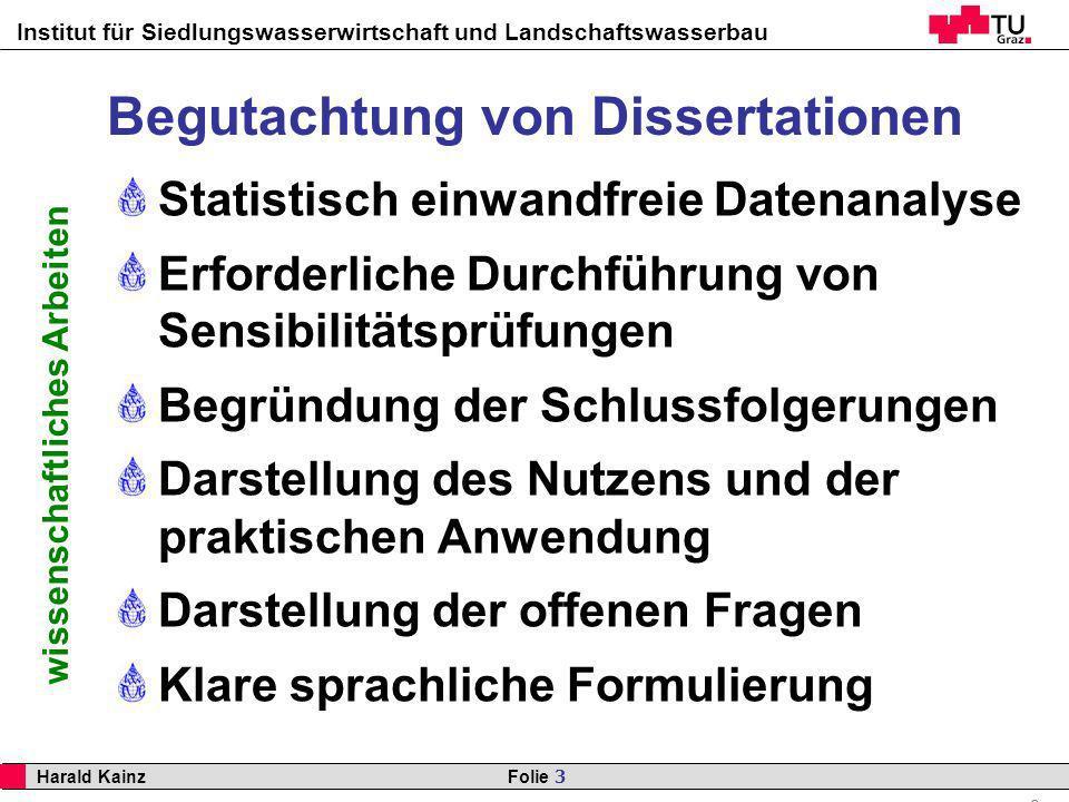 Institut für Siedlungswasserwirtschaft und Landschaftswasserbau 3 Harald Kainz Folie 3 wissenschaftliches Arbeiten Begutachtung von Dissertationen Sta
