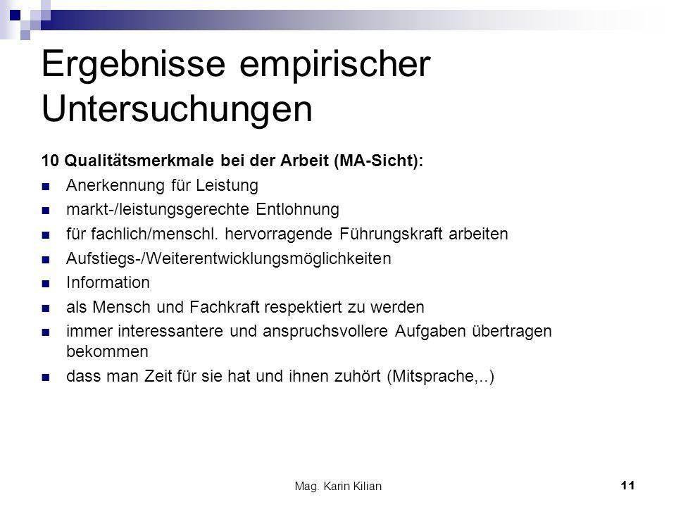 Mag. Karin Kilian 11 Ergebnisse empirischer Untersuchungen 10 Qualitätsmerkmale bei der Arbeit (MA-Sicht): Anerkennung für Leistung markt-/leistungsge