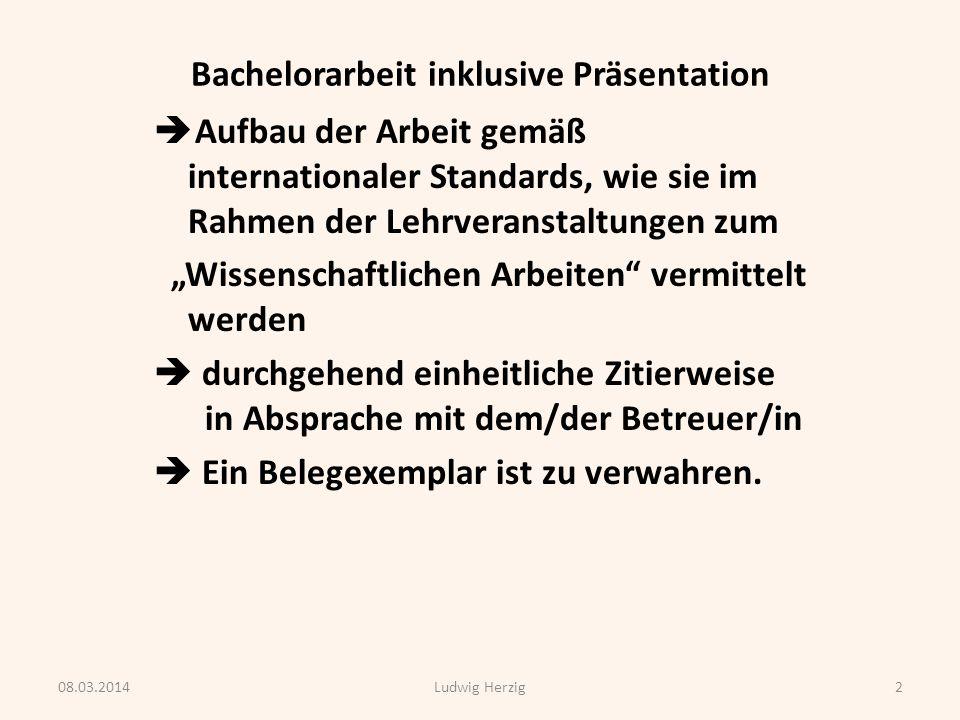Bachelorarbeit inklusive Präsentation 3.Voraussetzung für die Annahme bzw.