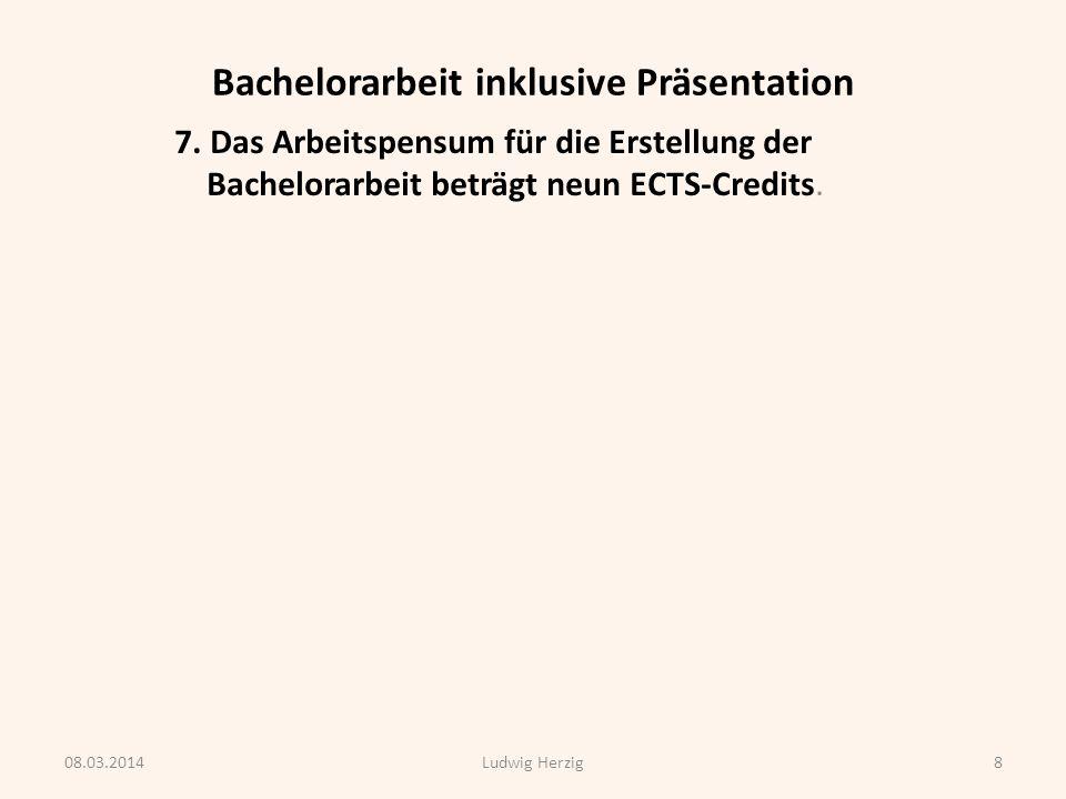 Bachelorarbeit inklusive Präsentation 8.