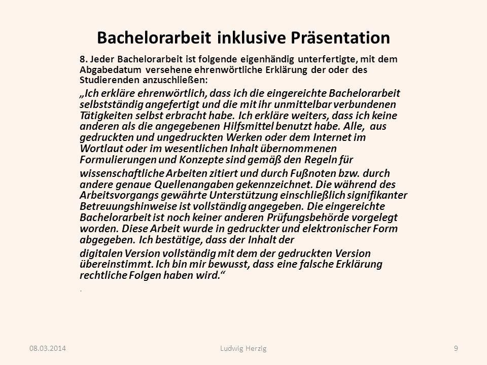 Bachelorarbeit inklusive Präsentation Reihenfolge: Deckblatt (siehe Vorlage) Kurzzusammenfassung/Abstract (ca ½ Seite, ev.