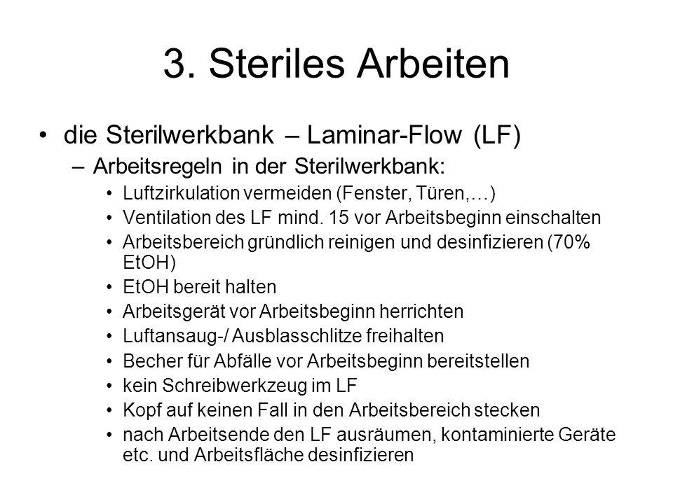 3. Steriles Arbeiten die Sterilwerkbank – Laminar-Flow (LF) –Arbeitsregeln in der Sterilwerkbank: Luftzirkulation vermeiden (Fenster, Türen,…) Ventila