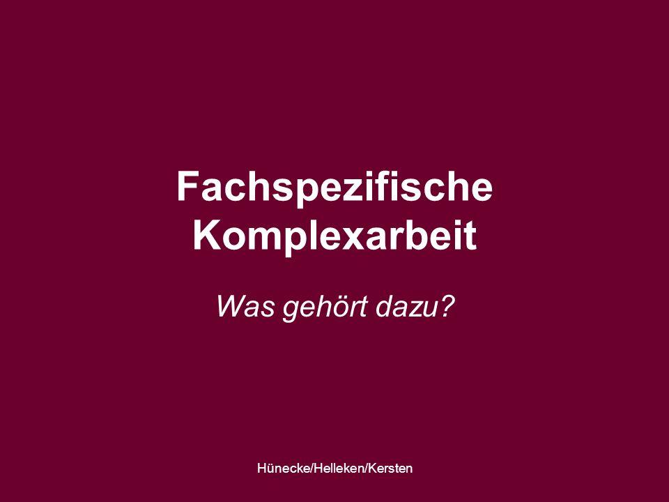 Hünecke/Helleken/Kersten Fachspezifische Komplexarbeit Was gehört dazu?